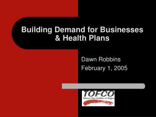 Building Demand for Businesses  Health Plans
