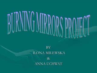 BY  ILONA MILEWSKA  &  ANNA UCHWAT