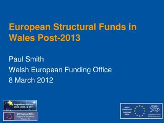 European Structural Funds in Wales Post-2013