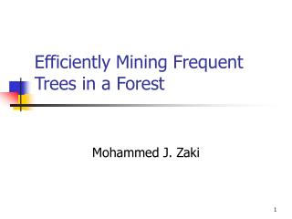 Efficiently Mining Frequent Trees in a Forest