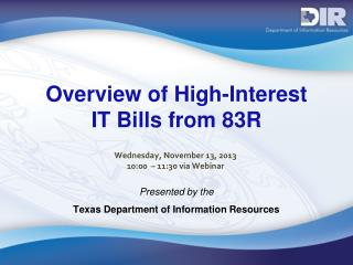 Overview  of High-Interest  IT  Bills from 83R