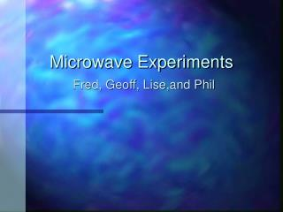 Microwave Experiments