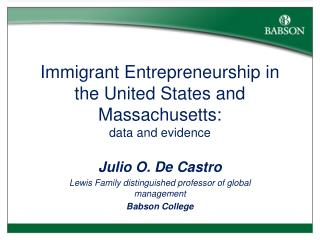 Immigrant Entrepreneurship in the United States and Massachusetts:  data and evidence