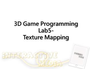 3D Game Programming Lab5- Texture Mapping