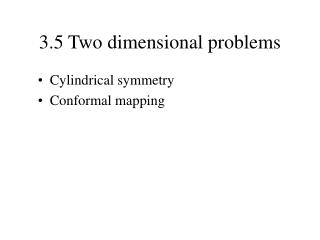 3.5 Two dimensional problems