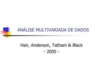 AN�LISE MULTIVARIADA DE DADOS