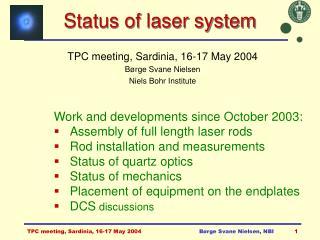 Status of laser system