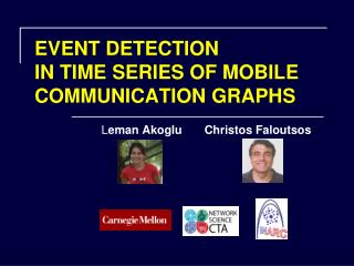 EVENT DETECTION  IN TIME SERIES OF MOBILE COMMUNICATION GRAPHS