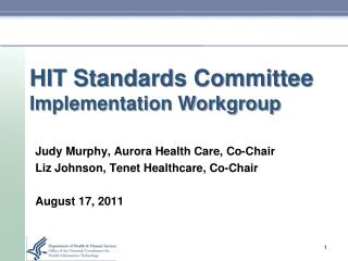 HIT Standards Committee Implementation Workgroup