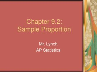 Chapter 9.2:  Sample Proportion