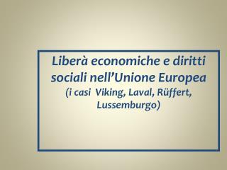 Liberà economiche e diritti sociali nell'Unione Europea