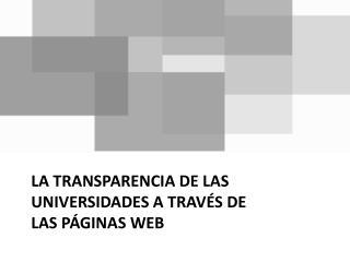 La transparencia de las universidades a trav�s de las p�ginas web