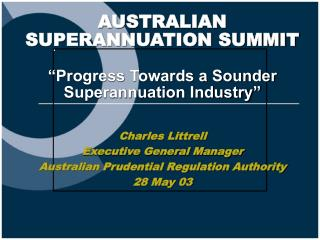Charles Littrell Executive General Manager Australian Prudential Regulation Authority 28 May 03