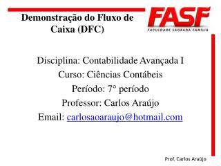 Demonstra��o do Fluxo de  Caixa (DFC)