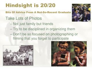 Hindsight is 20/20 Bits Of Advice From A Not-So-Recent Graduate