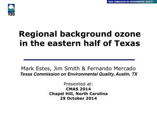 Regional background ozone in the eastern half of Texas