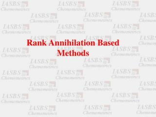 Rank Annihilation Based Methods