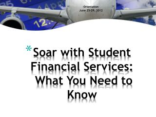 Soar with Student Financial Services:  What You Need to Know