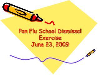 Pan Flu School Dismissal Exercise June 23, 2009