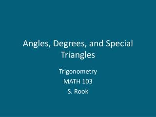 Angles, Degrees, and Special Triangles