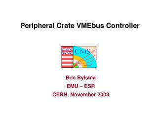 Peripheral Crate VMEbus Controller