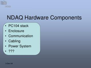 NDAQ Hardware Components