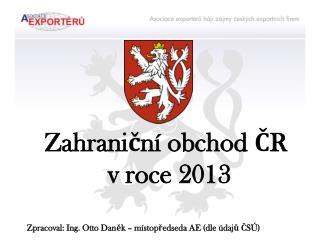 Zahraniční obchod ČR  v roce 2013