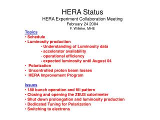 HERA Status HERA Experiment Collaboration Meeting February 24 2004 F. Willeke, MHE