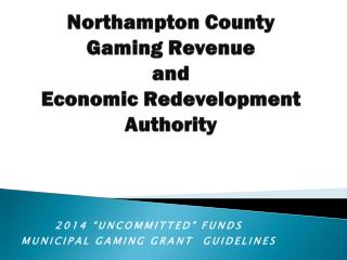 Northampton County Gaming Revenue  and  Economic Redevelopment Authority