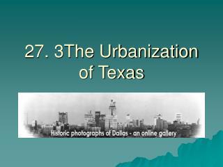 27. 3The Urbanization of Texas