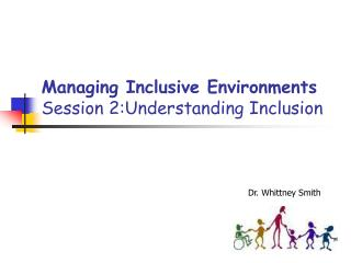 Managing Inclusive Environments Session 2:Understanding Inclusion
