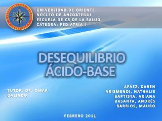 UNIVERSIDAD DE ORIENTE N CLEO DE ANZO TEGUI ESCUELA DE CS DE LA SALUD C TEDRA: PEDIATR A I
