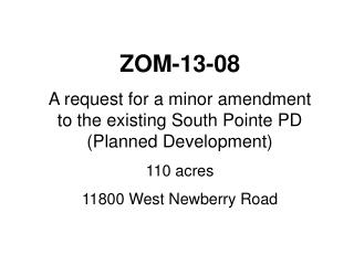 ZOM-13-08 A request for a minor amendment to the existing South Pointe PD (Planned Development)