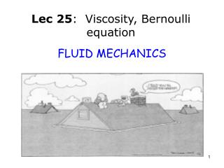 Lec 25 :  Viscosity, Bernoulli equation