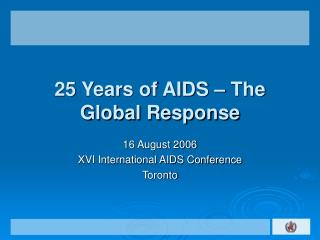 25 Years of AIDS – The Global Response