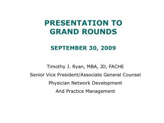 PRESENTATION TO GRAND ROUNDS SEPTEMBER 30, 2009