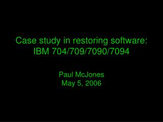 Case study in restoring software: IBM 704