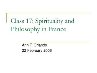 Class 17: Spirituality and Philosophy in France