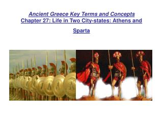 Ancient Greece Key Terms and Concepts Chapter 27: Life in Two City-states: Athens and Sparta