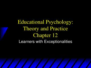 Educational Psychology: Theory and Practice Chapter 12