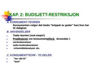 KAP. 2: BUDSJETT-RESTRIKSJON