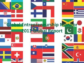 Global Entrepreneurship Monitor 2011 Global Report