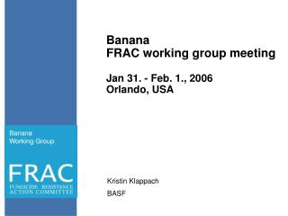 Banana  FRAC working group meeting Jan 31. - Feb. 1., 2006 Orlando, USA