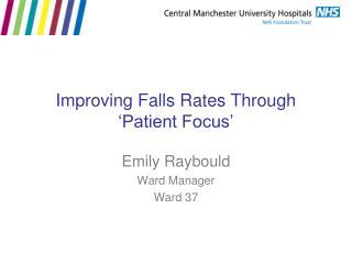 Improving Falls Rates Through 'Patient Focus'