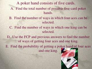 A poker hand consists of five cards.