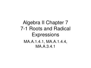 Algebra II Chapter 7 7-1 Roots and Radical Expressions