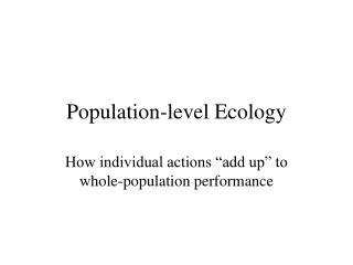 Population-level Ecology