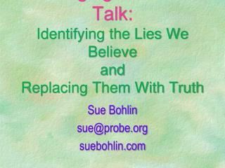 Changing Our Self-Talk: Identifying the Lies We Believe and  Replacing Them With Truth