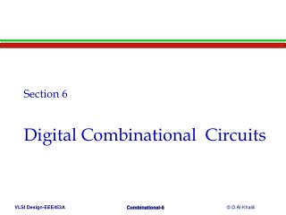 Section 6 Digital Combinational  Circuits