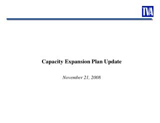 Capacity Expansion Plan Update November 21, 2008